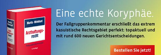 Martis/Winkhart, Arzthaftungsrecht. 5. Auflage. Jetzt bestellen!